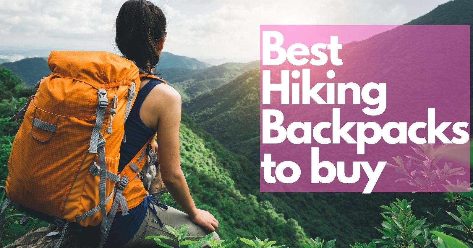Best Hiking Backpacks to buy